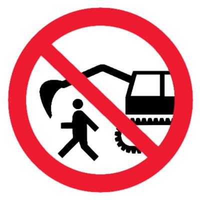 Запрещающий знак Запрещается находиться в рабочей зоне экскаватора